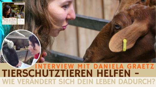 67 – Tierschutztieren helfen- Wie es dein Leben verändern kann (Interview Daniela Graetz)