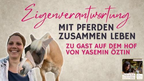 114 – Mit Pferden zusammen leben – Zu Gast bei Yasemin Öztin